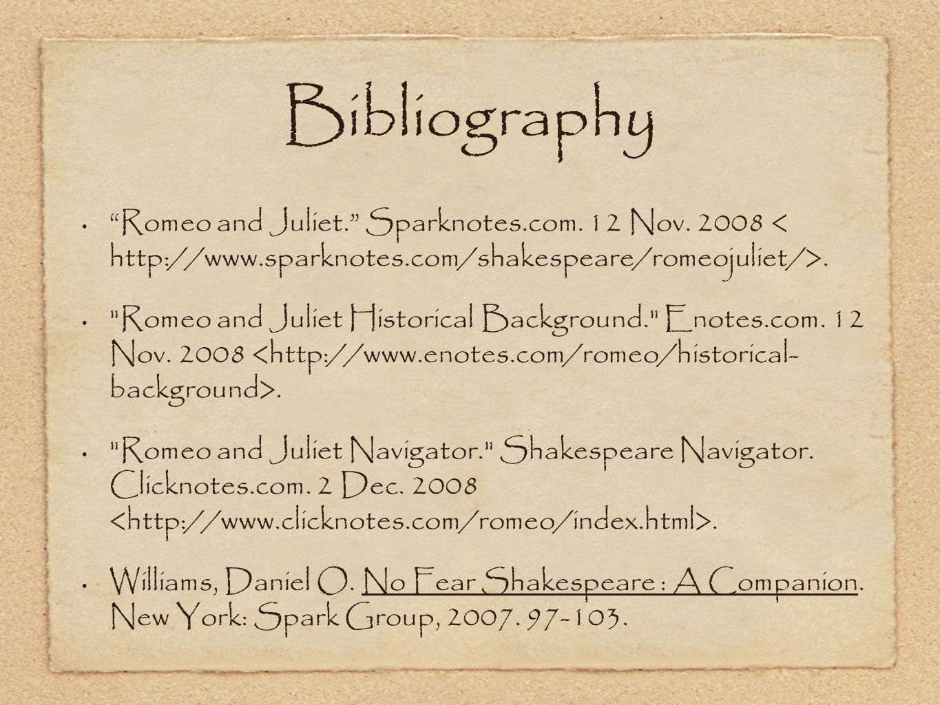 Bibliography Romeo and Juliet. Sparknotes.com. 12 Nov.
