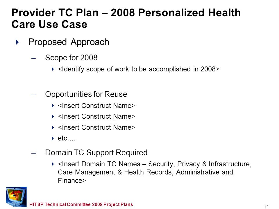 9 HITSP Technical Committee 2008 Project Plans Provider TC Plan – 2008 Personalized Health Care Use Case Use Case Description –