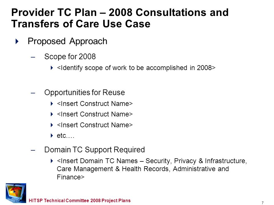6 HITSP Technical Committee 2008 Project Plans Provider TC Plan – 2008 Consultations and Transfers of Care Use Case Use Case Description –