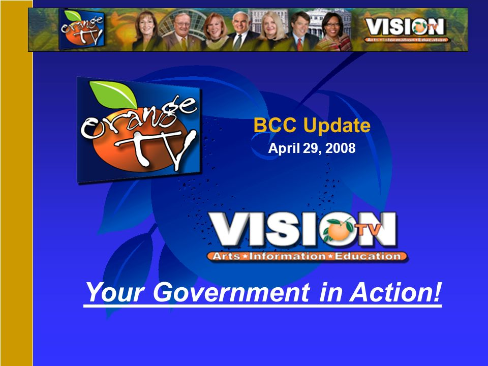 Your Government in Action! BCC Update April 29, 2008