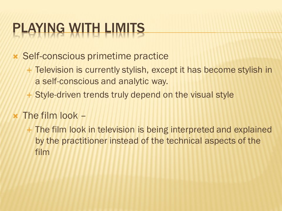 Self-conscious primetime practice Television is currently stylish, except it has become stylish in a self-conscious and analytic way.