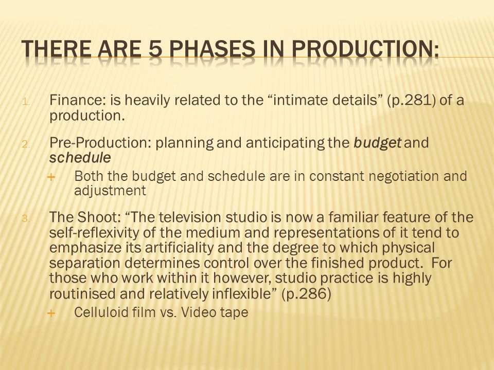 1. Finance: is heavily related to the intimate details (p.281) of a production.