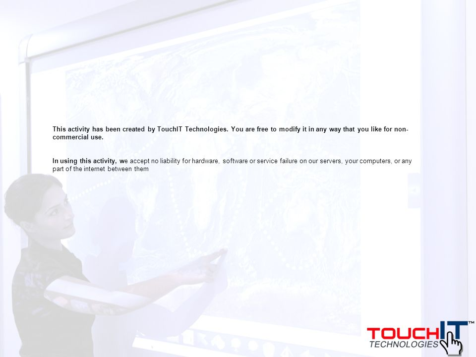 This activity has been created by TouchIT Technologies.