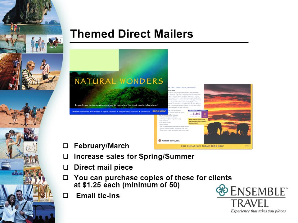 Themed Direct Mailers February/March Increase sales for Spring/Summer Direct mail piece You can purchase copies of these for clients at $1.25 each (minimum of 50)  tie-ins