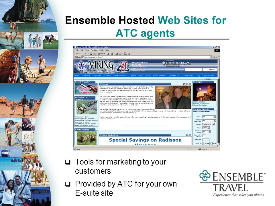 Ensemble Hosted Web Sites for ATC agents Tools for marketing to your customers Provided by ATC for your own E-suite site