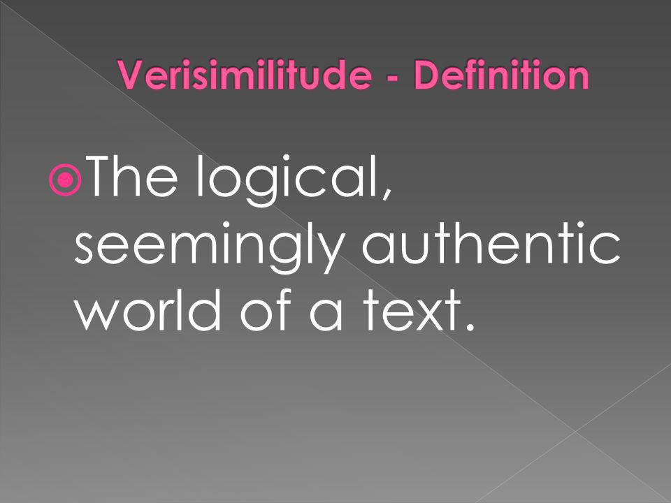 The logical, seemingly authentic world of a text.