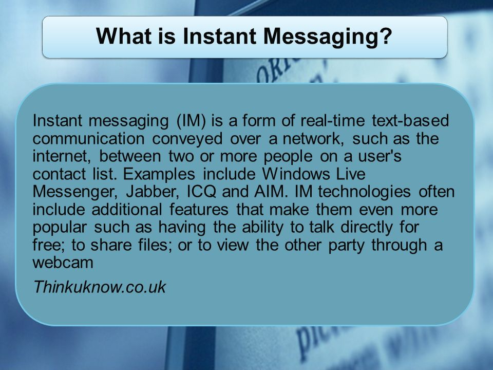 What is Instant Messaging.