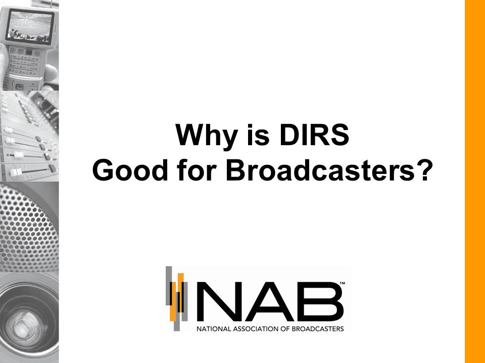 Why is DIRS Good for Broadcasters