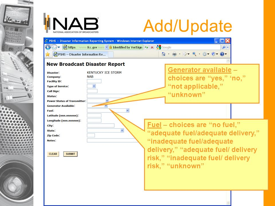 Add/Update Generator available – choices are yes, no, not applicable, unknown Fuel – choices are no fuel, adequate fuel/adequate delivery, inadequate fuel/adequate delivery, adequate fuel/ delivery risk, inadequate fuel/ delivery risk, unknown