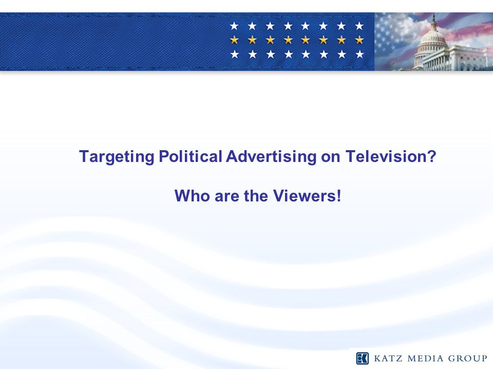 Targeting Political Advertising on Television Who are the Viewers!