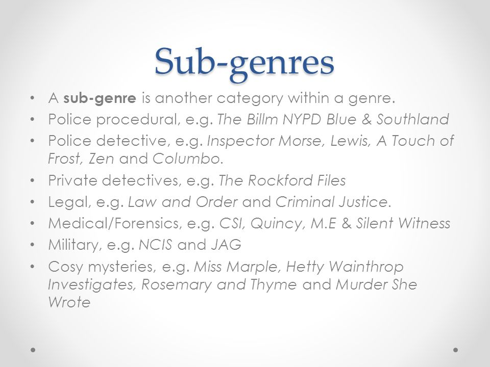Sub-genres A sub-genre is another category within a genre.