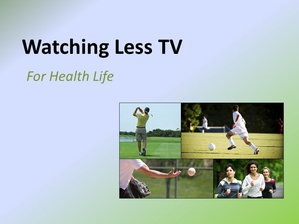 Watching Less TV For Health Life
