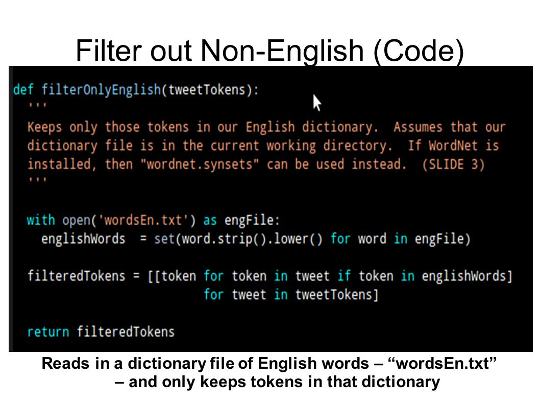 Filter out Non-English (Code) Reads in a dictionary file of English words – wordsEn.txt – and only keeps tokens in that dictionary