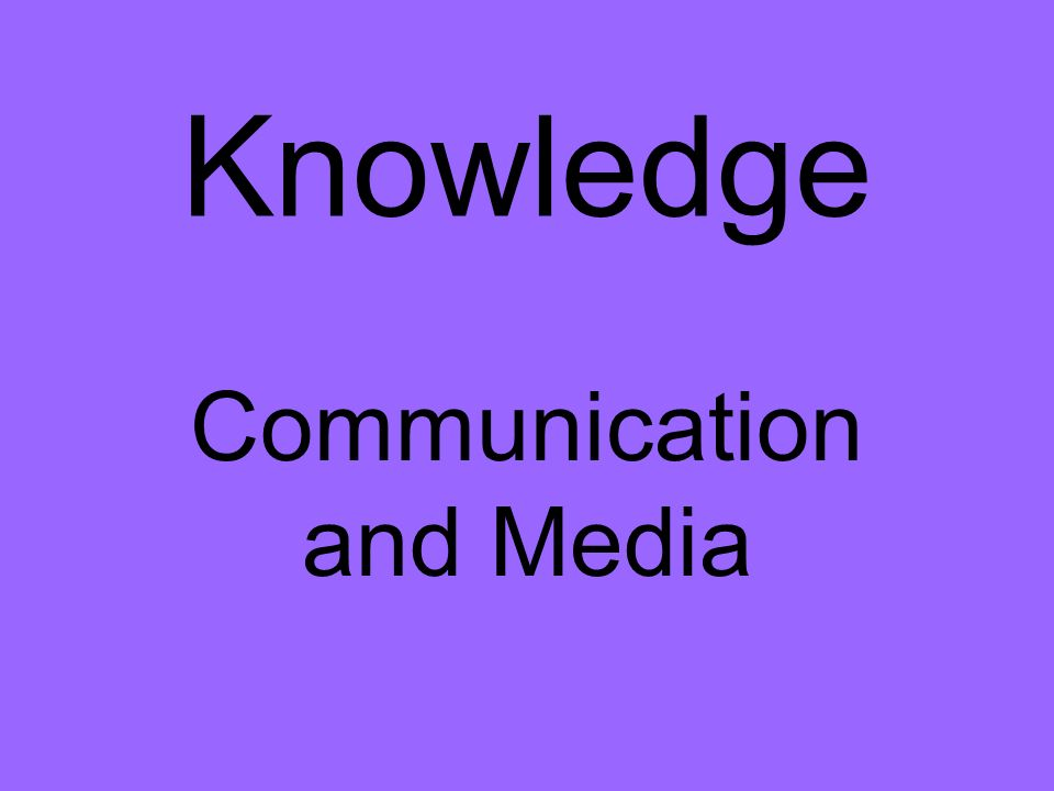 Knowledge Communication and Media