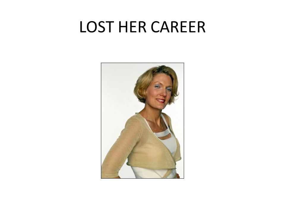 LOST HER CAREER