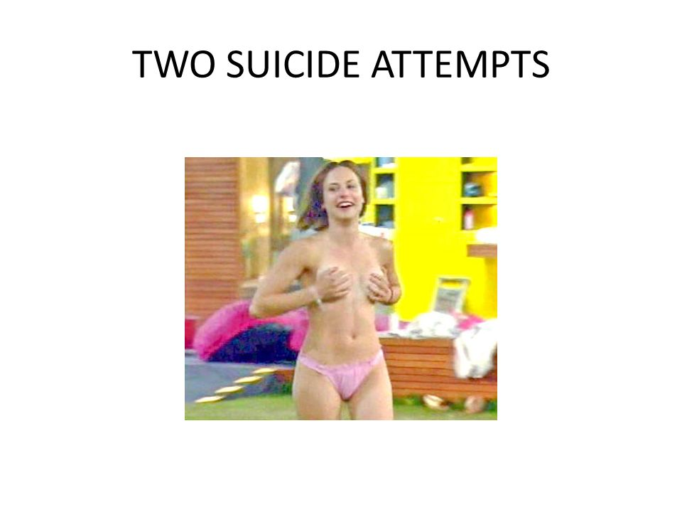 TWO SUICIDE ATTEMPTS