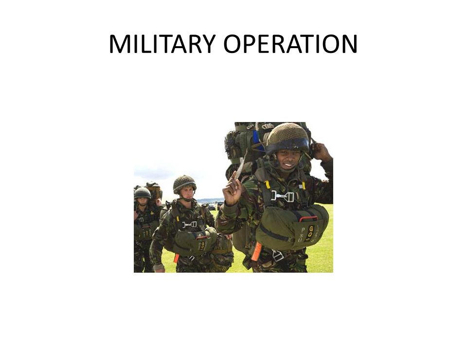 MILITARY OPERATION
