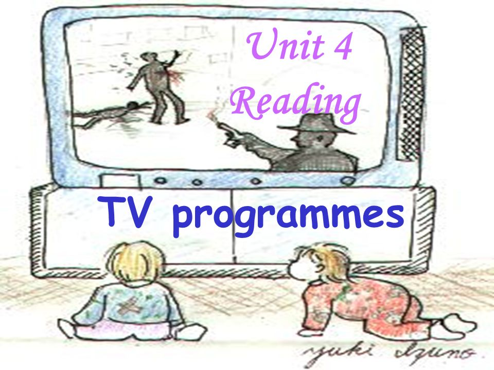 Unit 4 Reading TV programmes