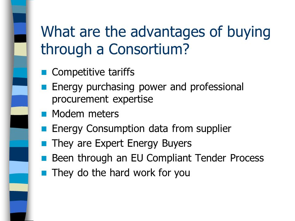 What are the advantages of buying through a Consortium.