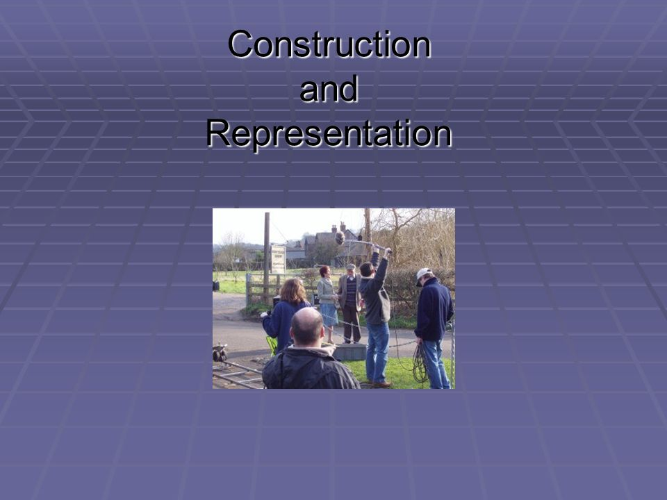 Construction and Representation