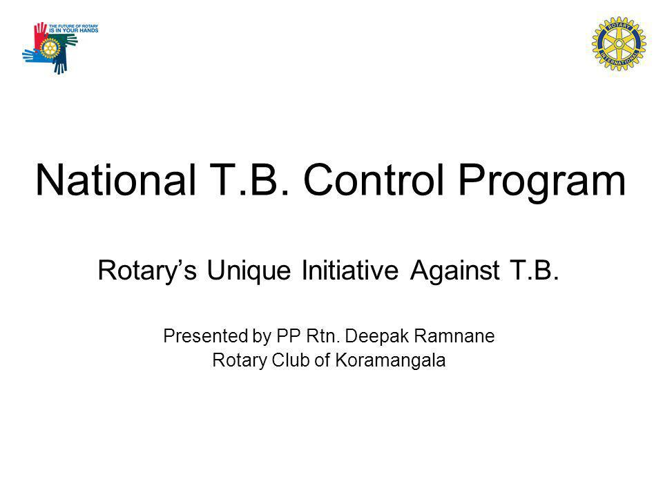 National T.B. Control Program Rotarys Unique Initiative Against T.B.