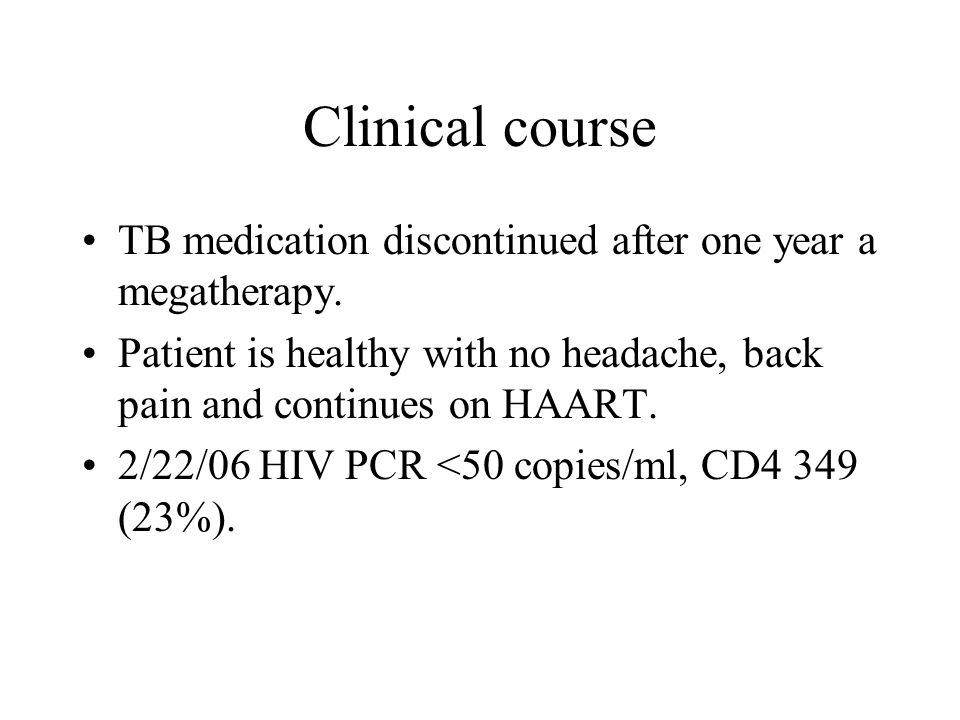 Clinical course TB medication discontinued after one year a megatherapy.