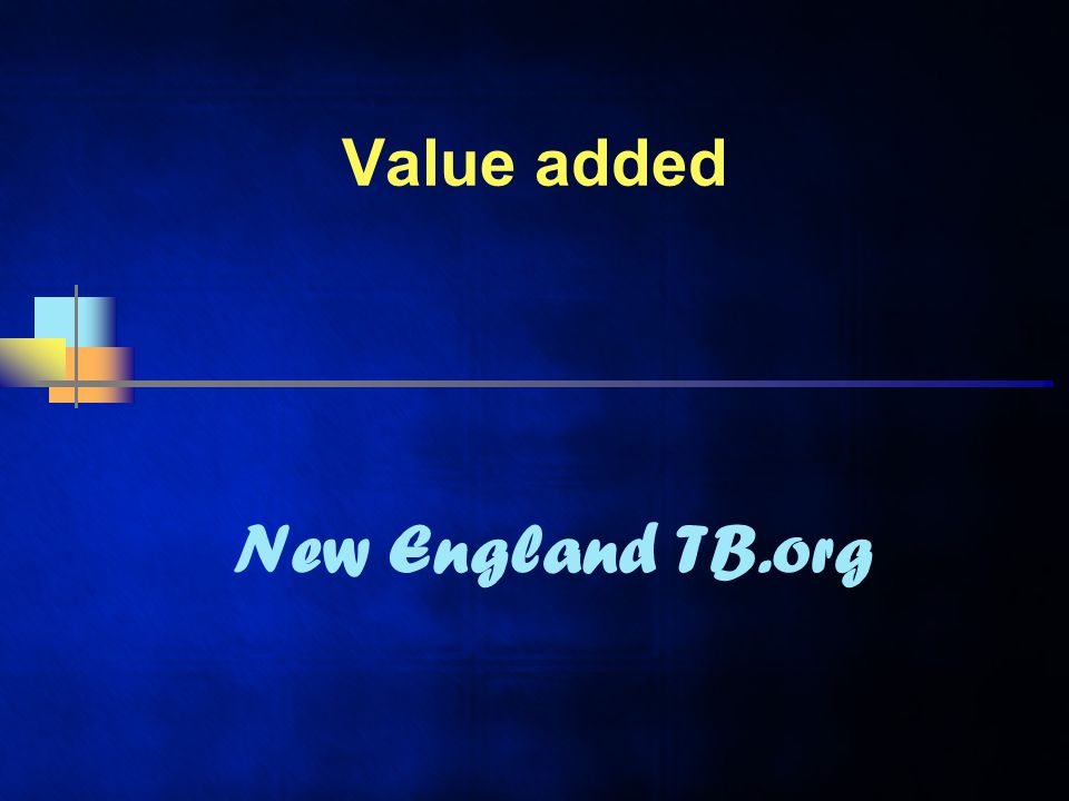 Value added New England TB.org