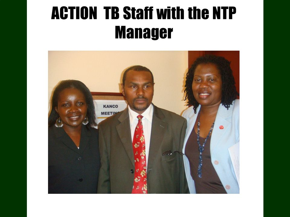 ACTION TB Staff with the NTP Manager