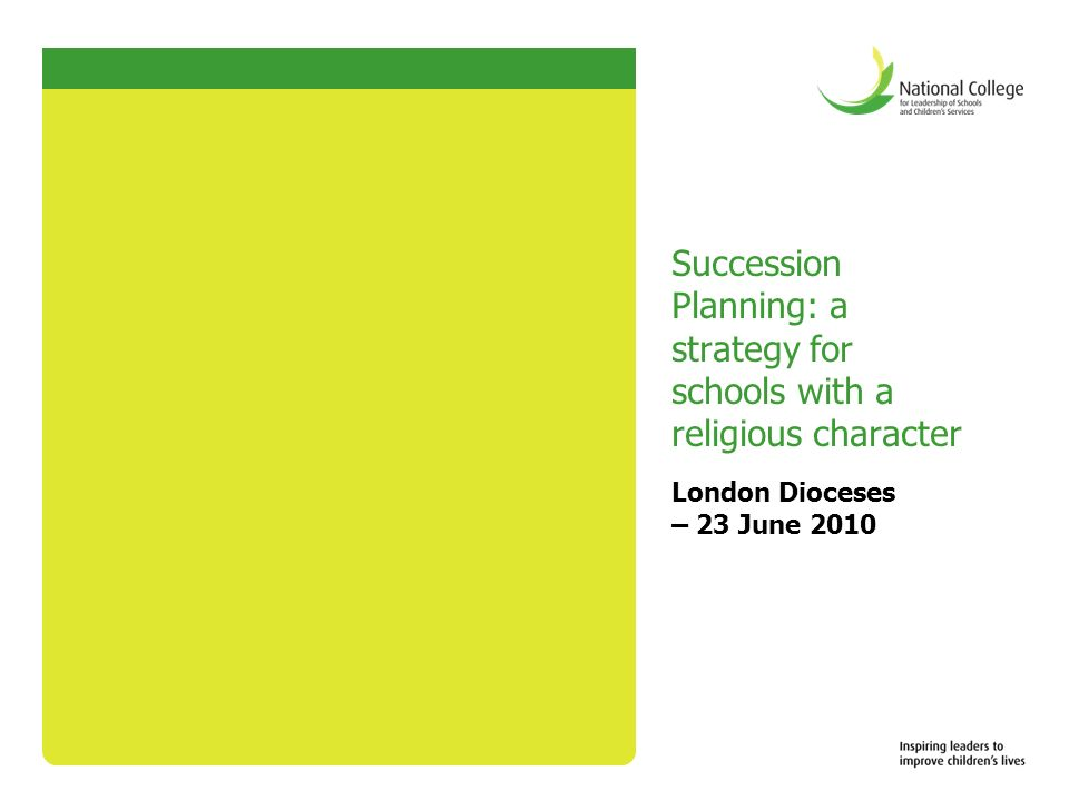 Succession Planning: a strategy for schools with a religious character London Dioceses – 23 June 2010
