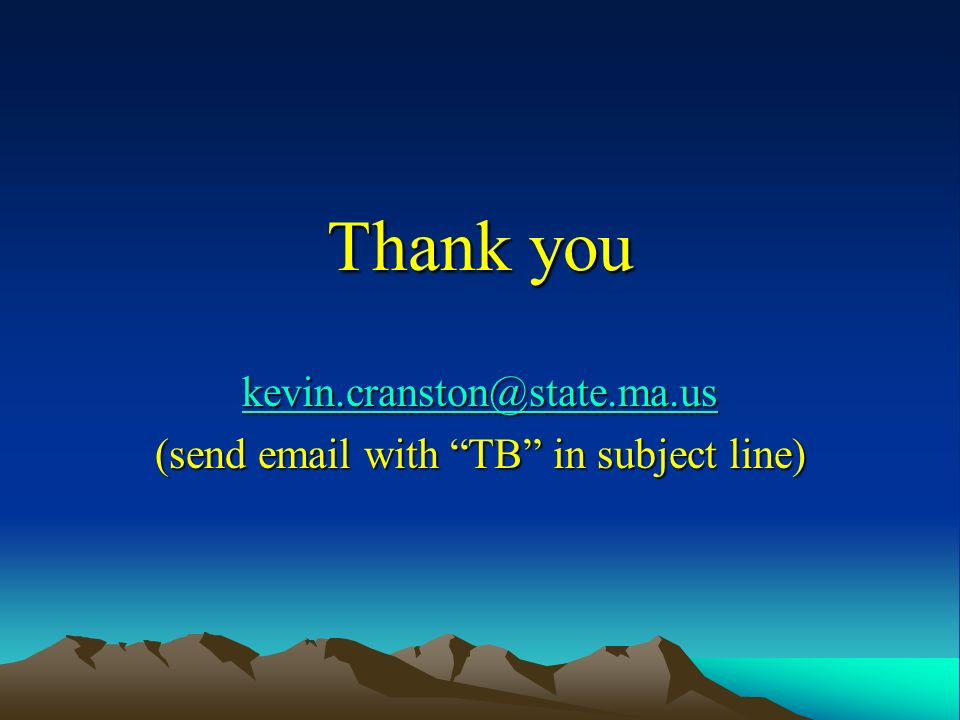 Thank you (send  with TB in subject line)