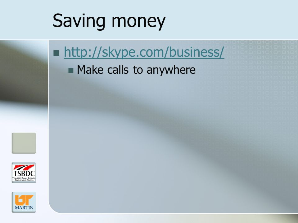 Saving money   Make calls to anywhere