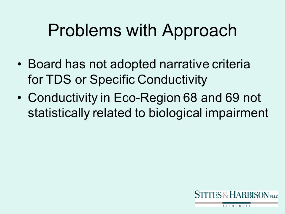 Problems with Approach Board has not adopted narrative criteria for TDS or Specific Conductivity Conductivity in Eco-Region 68 and 69 not statistically related to biological impairment