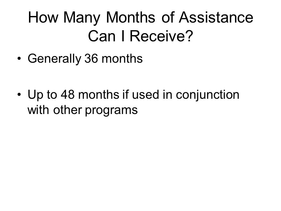 How Many Months of Assistance Can I Receive.