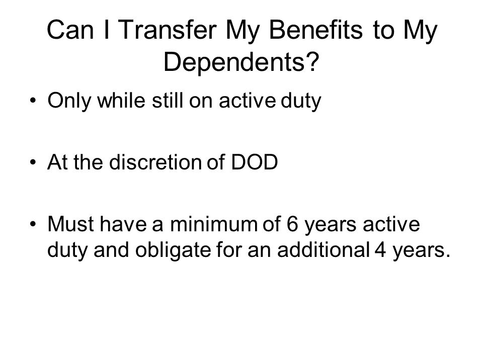 Can I Transfer My Benefits to My Dependents.