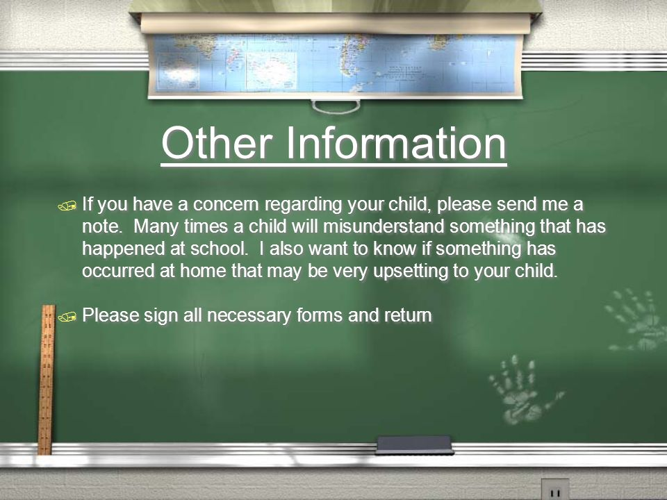 Other Information If you have a concern regarding your child, please send me a note.