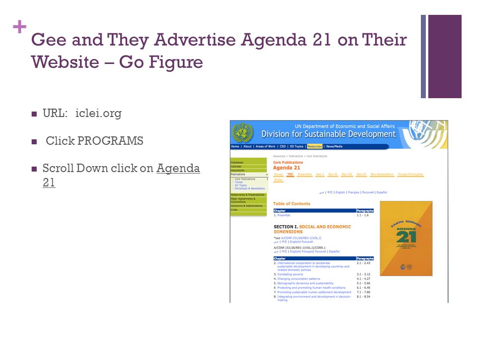 + Gee and They Advertise Agenda 21 on Their Website – Go Figure URL: iclei.org Click PROGRAMS Scroll Down click on Agenda 21
