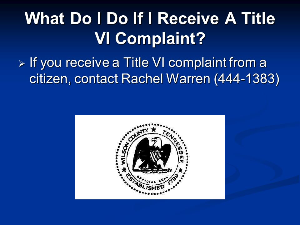 What Do I Do If I Receive A Title VI Complaint.