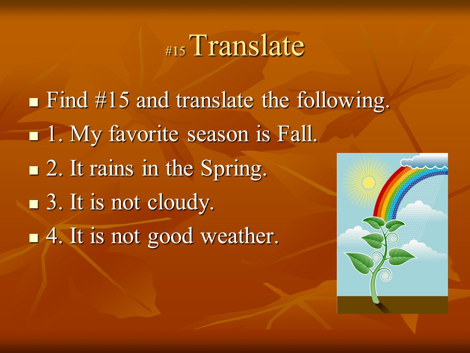 #15 Translate Find #15 and translate the following.