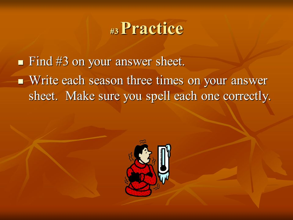 #3 Practice Find #3 on your answer sheet. Find #3 on your answer sheet.
