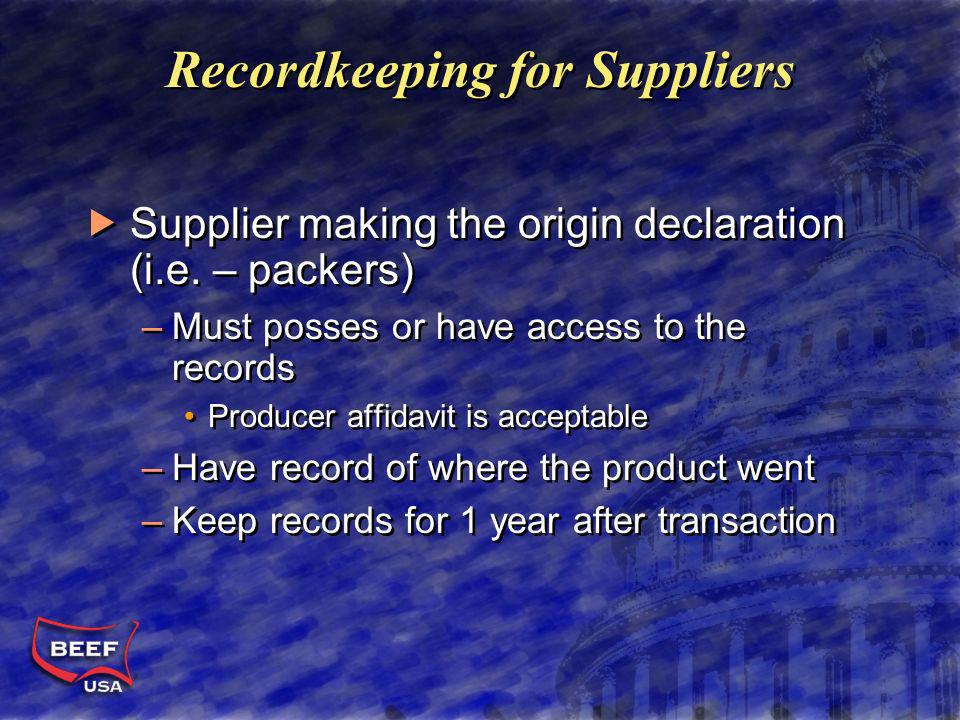 Recordkeeping for Suppliers Supplier making the origin declaration (i.e.