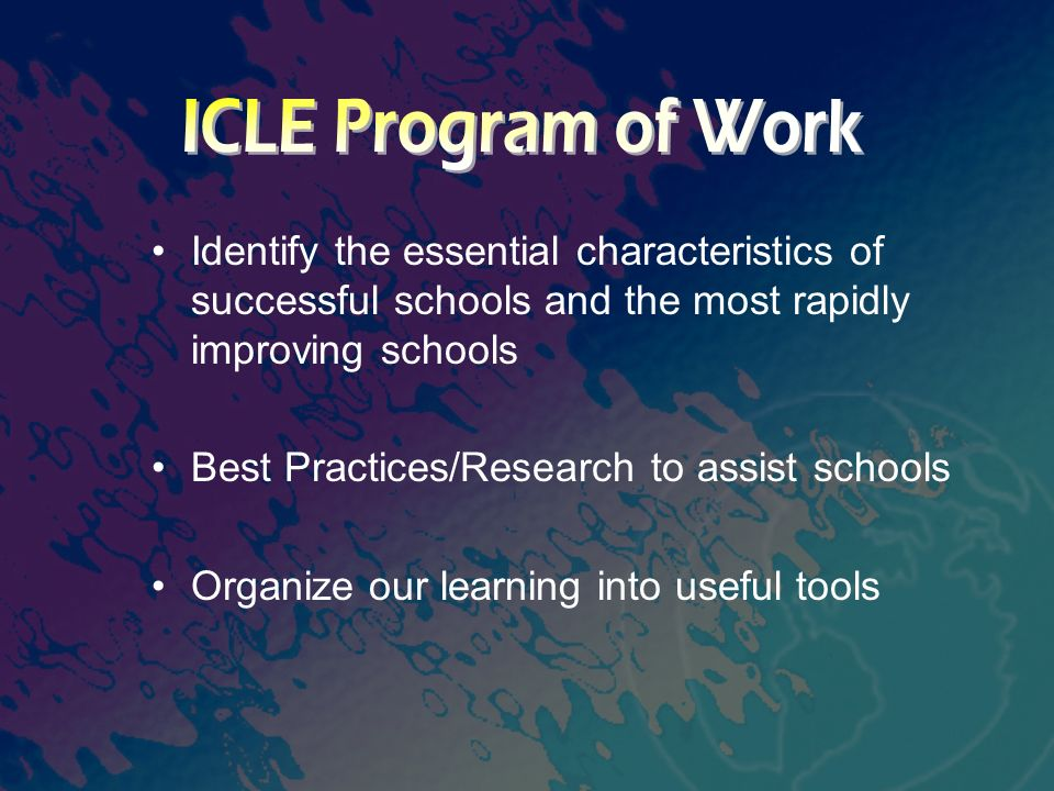 Identify the essential characteristics of successful schools and the most rapidly improving schools Best Practices/Research to assist schools Organize our learning into useful tools