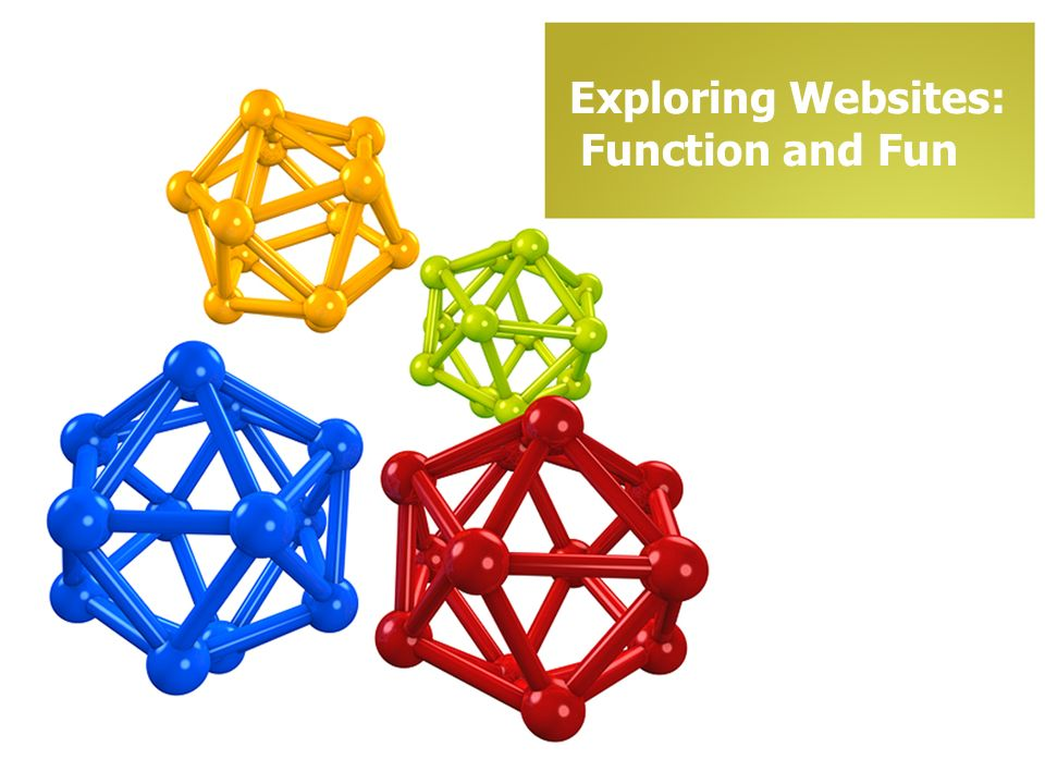 Exploring Websites: Function and Fun