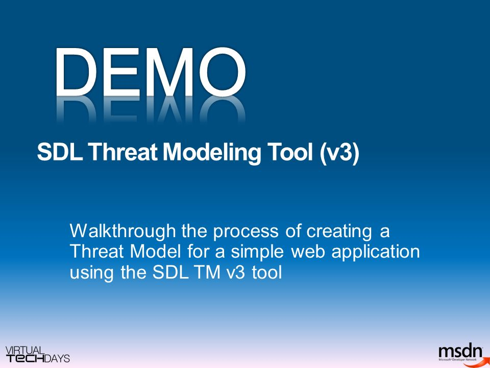 SDL Threat Modeling Tool (v3) Walkthrough the process of creating a Threat Model for a simple web application using the SDL TM v3 tool