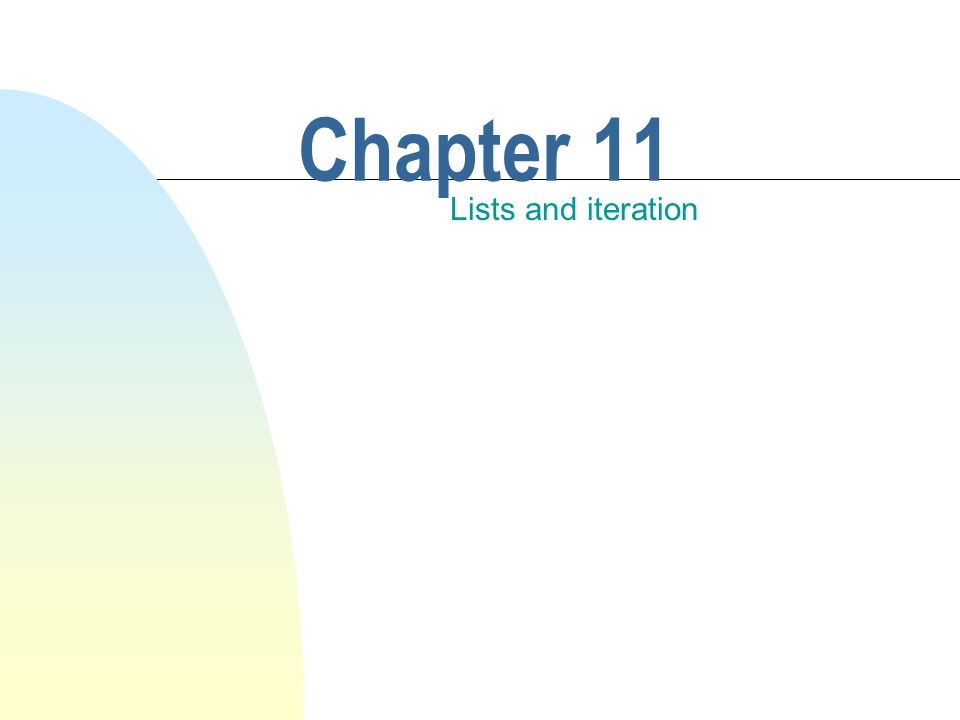 Chapter 11 Lists and iteration