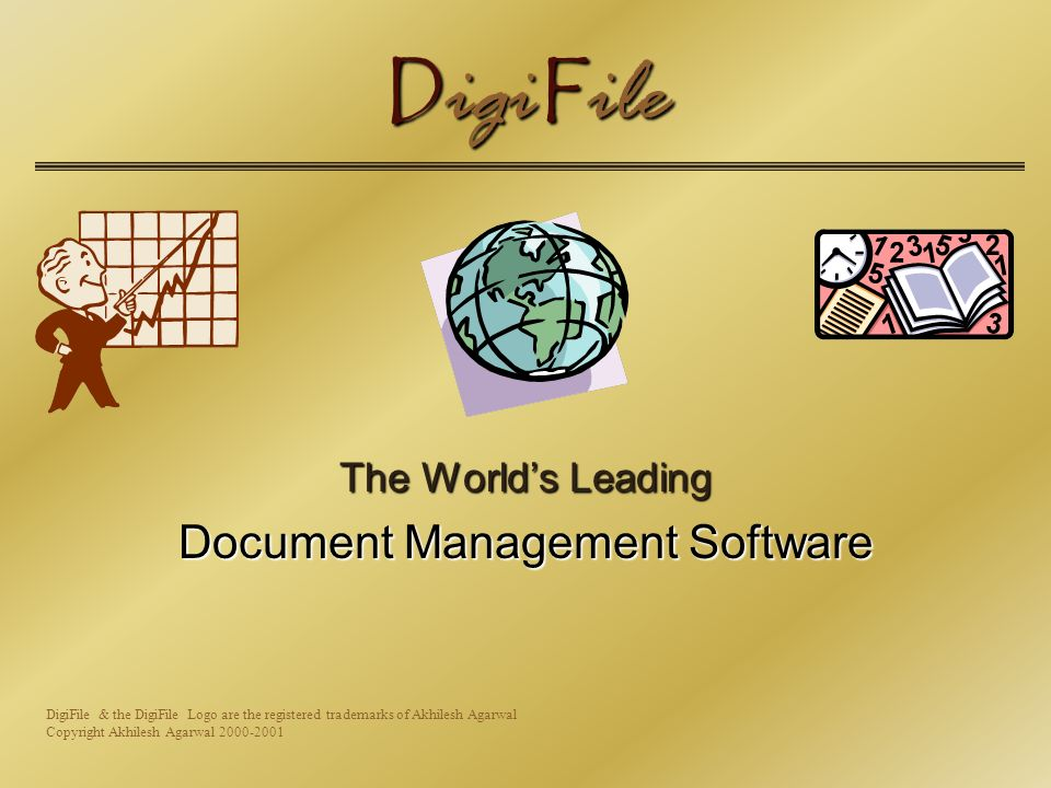 The Worlds Leading Document Management Software DigiFile & the DigiFile Logo are the registered trademarks of Akhilesh Agarwal Copyright Akhilesh Agarwal 2000-2001 D igi F ile