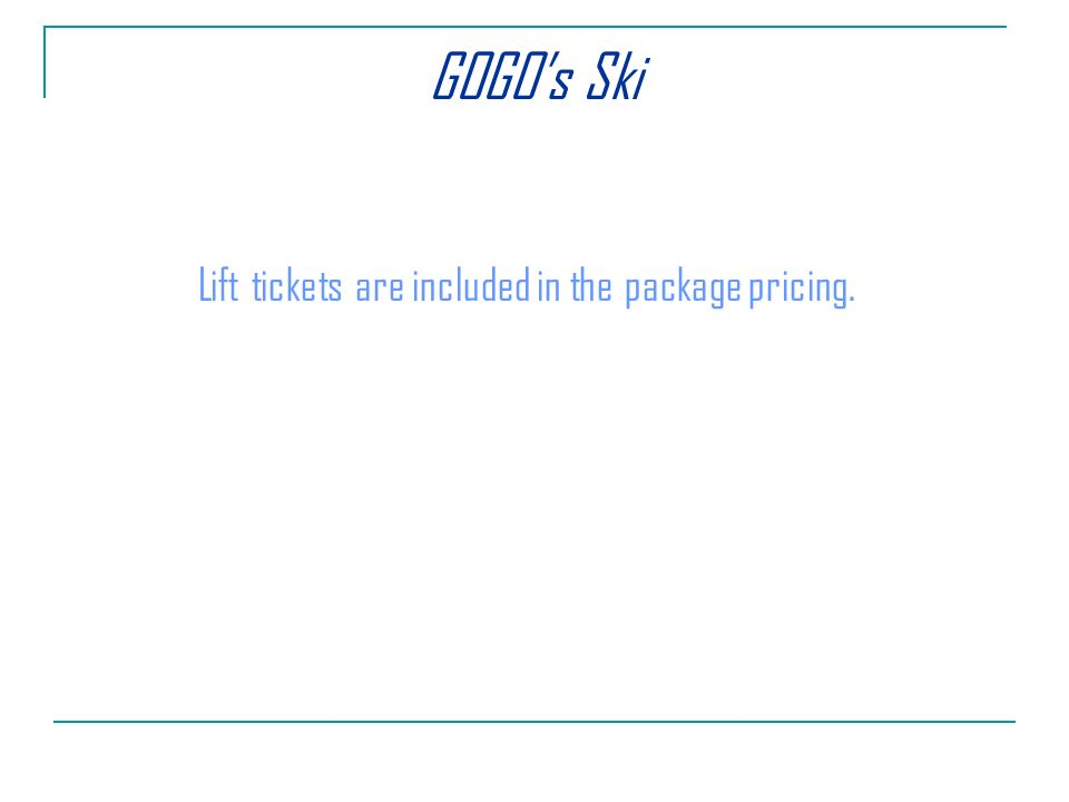 Lift tickets are included in the package pricing.