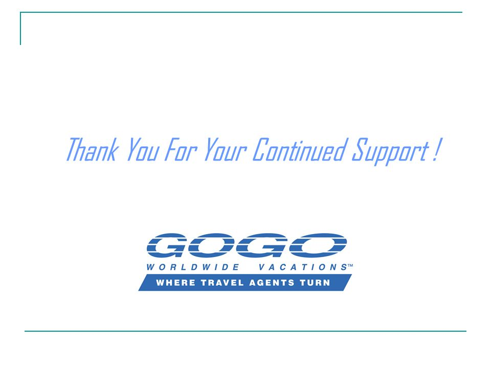 Thank You For Your Continued Support !