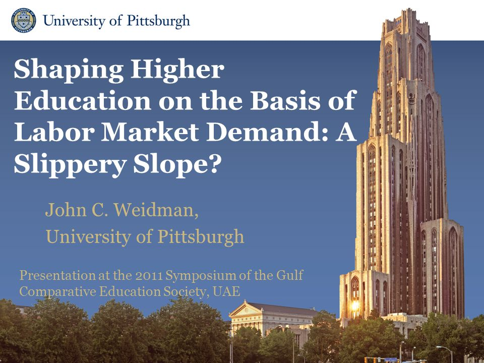 Department of Administrative and Policy Studies Shaping Higher Education on the Basis of Labor Market Demand: A Slippery Slope.