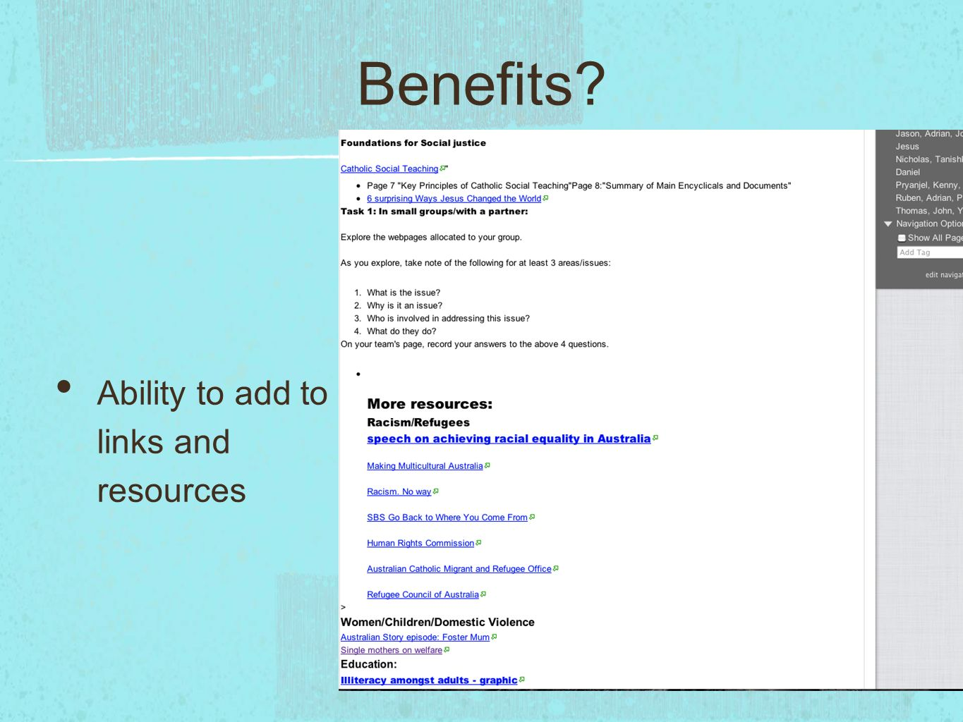 Benefits Ability to add to links and resources