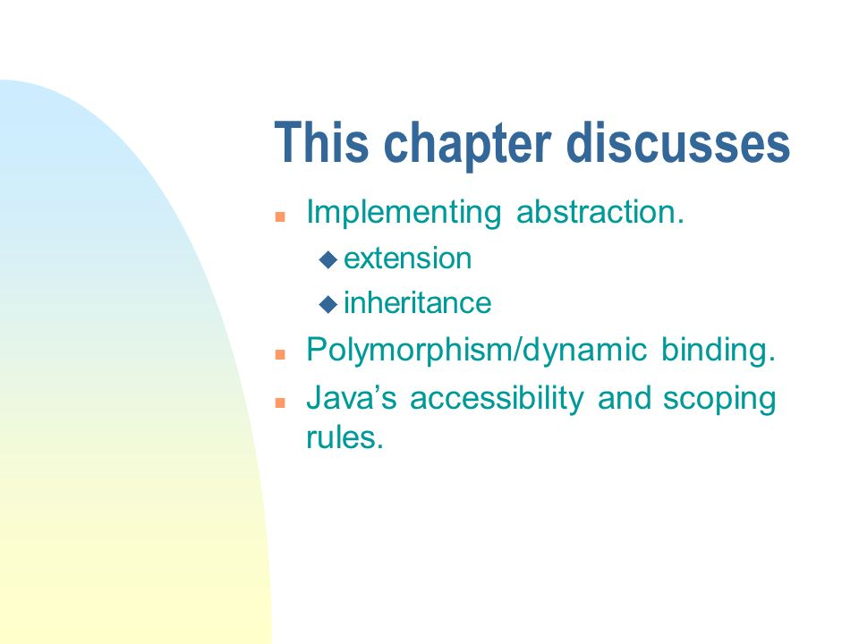 This chapter discusses n Implementing abstraction.